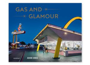 Ashok Sinha: Gas and Glamour. Roadside Architecture in Los Angeles. Kehrer 2020