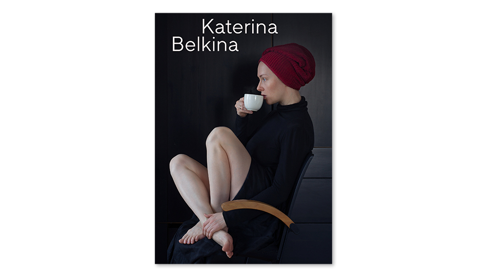 Katerina Belkina, My Work Is My Personal Theatre, KOCMOC-Verlag
